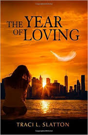 The Year of Loving – by Traci L. Slatton