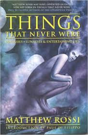 Things That Never Were – by Matthew Rossi