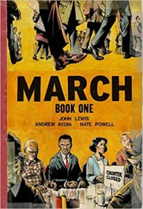 March: Book One – by John Lewis, Andrew Aydin and Nate Powell