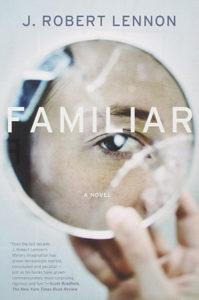 Familiar – by J. Robert Lennon