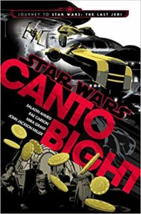 Star Wars: Canto Bight – by Saladin Ahmed, Rae Carson, Mira Grant, and John Jackson Miller