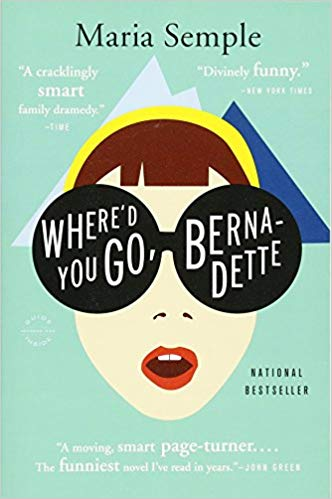 Where'd You Go, Bernadette – by Maria Semple