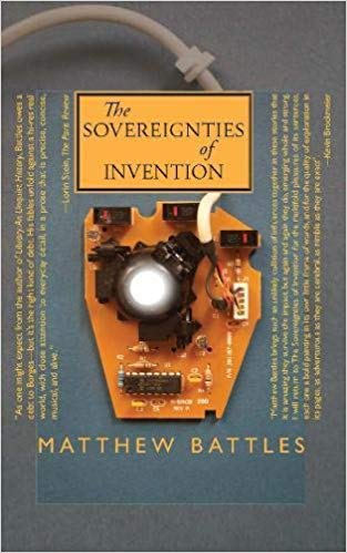 The Sovereignties of Invention – by Matthew Battles