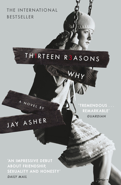 Thirteen Reasons Why – by Jay Asher