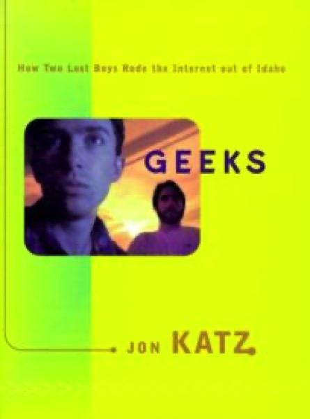 Geeks – by Jon Katz