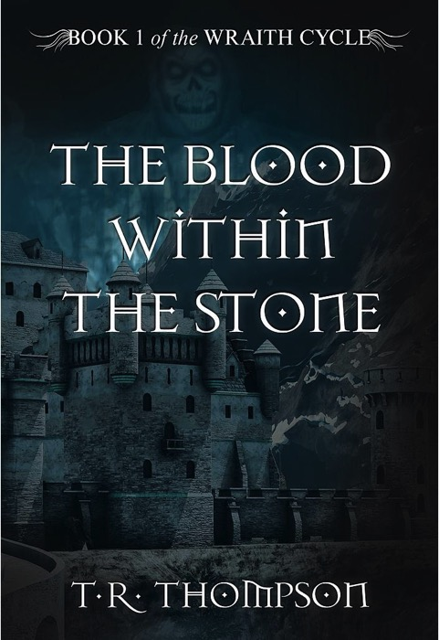 Cover of The Blood Within The Stone by T.R. Thompson. It shows a stone castle-like structure at night. Behind it in the sky is a creepy figure.